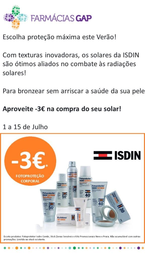 Escolha proteção máxima este Verão! Com texturas inovadoras, os solares da ISDIN são ótimos aliados no combate às radiações solares! Para bronzear sem arriscar a saúde da sua pele! Aproveite -3€ na compra do seu solar! 1 a 15 de Julho