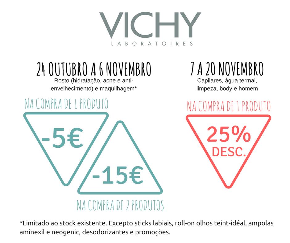 24 Outubro a 6 Novembro (Rosto e Maquilhagem) - Desconto de 5€ num 1 produto e 15€ em 2 produtos. 7 Novembro a 20 Novembro (Dercos, Limpeza, Corpo e Vichy Homem) - Desconto directo de 25 % num produto Limitado ao stock de cartões disponíveis!